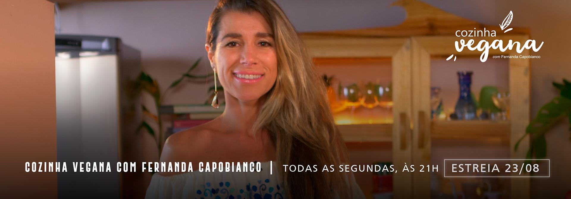 Cozinha Vegana com Fernanda Capobianco (estreia)